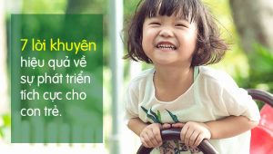 7 lời khuyên hiệu quả về sự phát triển tích cực cho con trẻ
