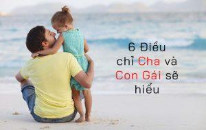 6 Điều chỉ Cha và Con Gái sẽ hiểu